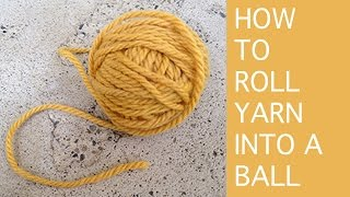How to roll yarn into a ball