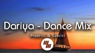 Prakriti Kakar & Sukriti Kakar - Dariya - Dance Mix (Lyrics