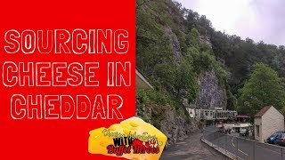 Vlog from Cheddar Gorge / Sourcing Cheese in Cheddar