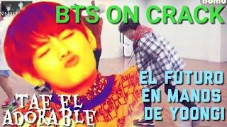 Bts On Crack #5 — El Futuro En Manos De Yoongi Y Tae El Adorable.