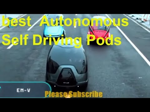 Future Cars  Best 5 Autonomous Self Driving Pods Amazing Technology And Cars