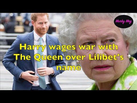 Harry wages war with The Queen over Lilibet's name