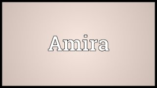 Amira Meaning