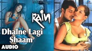Rain : Dhalne Lagi Shaam Full Audio Song | Meghna Naidu