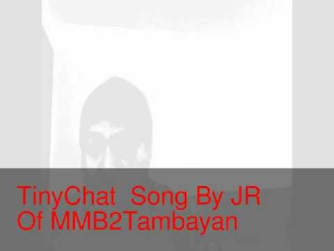 TINYCHAT SONG BY JR PATATAS of MMB2TAMBAYAN