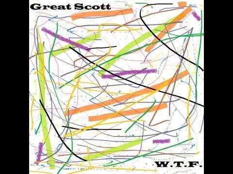 Great Scott - W.T.F. (full album)