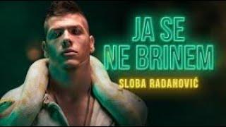 SLOBA RADANOVIC   JA SE NE BRINEM Lyric&tekst