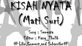 Kisah Nyata (Mati Suri) Song By Semesta