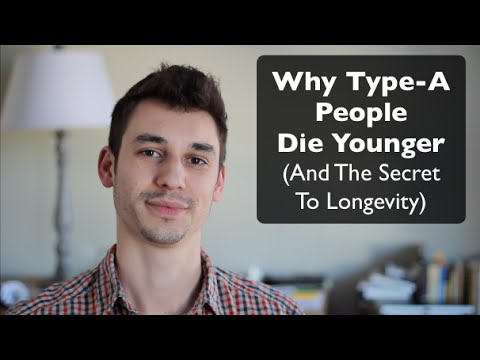 """Video Why """"Type A"""" People Die Younger (& The Science of Longevity)"""