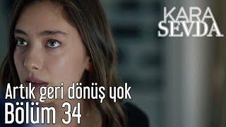 Kara Sevda 34. Bölüm - Artık Geri Dönüş Yok