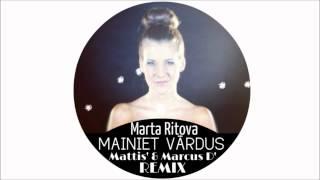 Marta Ritova - Mainiet Vārdus (Mattis' & Marcus D' Remix) [INGA TV]