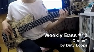 #12 Dirty Loops   Circus (Bass Cover & Transcription&Tabs)