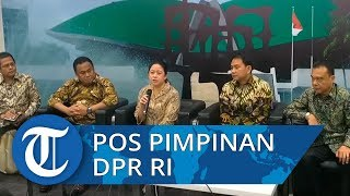 Ini Formasi Pos Pembidangan Pimpinan DPR RI 2019-2024