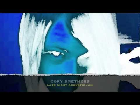 CORY SMETHERS-LATE NIGHT ACOUSTIC JAM