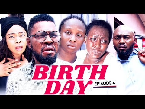 BIRTH DAY (Chapter 4) - LATEST 2019 NIGERIAN NOLLYWOOD MOVIES