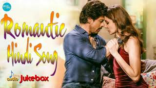 ROMANTIC HINDI LOVE SONGS 2018   Latest Bollywood Songs 2018   Romantic Hindi Songs   Indian Songs