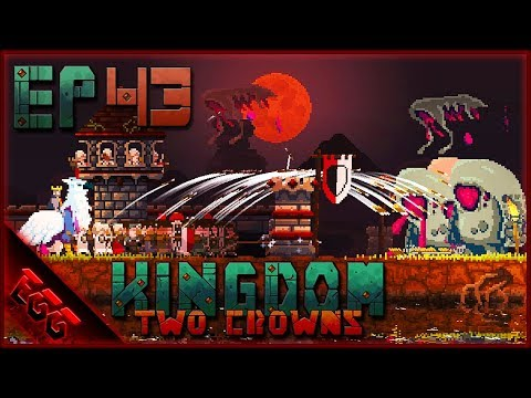 Kingdom Two Crowns - Ep43: Dominating The Enemy! (Island 5)