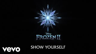 "Idina Menzel, Evan Rachel Wood   Show Yourself (From ""Frozen 2""Lyric Video)"