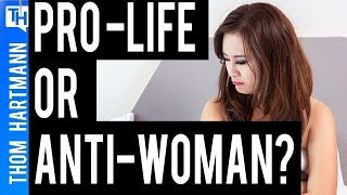 The Misogyny Behind the 'Pro-life' Movement  Exposed