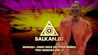 Senidah - Crno srce (DJ ToXx Remix) TRIO REMIXES VOL. 2