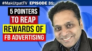 MakUtpatTV Episode 31: 5 Pointers to Reap Rewards of FB Advertising