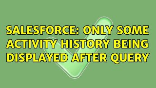 Salesforce: Only some activity history being displayed after query