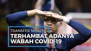 Adanya Covid-19 Disinyalir Jadi Penghambat Transfer Mbappe ke Real Madrid
