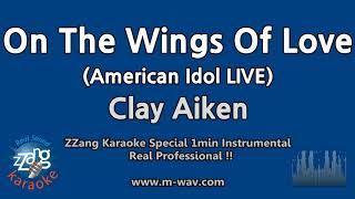Clay Aiken-On The Wings Of Love (American Idol)(1 Minute Instrumental) [ZZang KARAOKE]