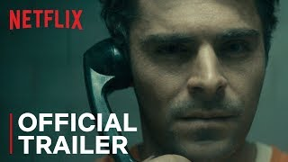 Trailer of Extremely Wicked, Shockingly Evil and Vile (2019)