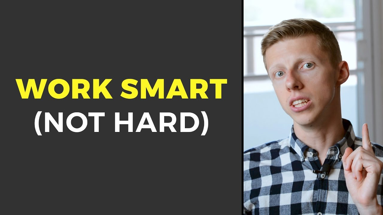 Work Smart, Not Hard