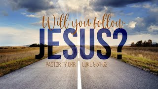Will You Follow Jesus?