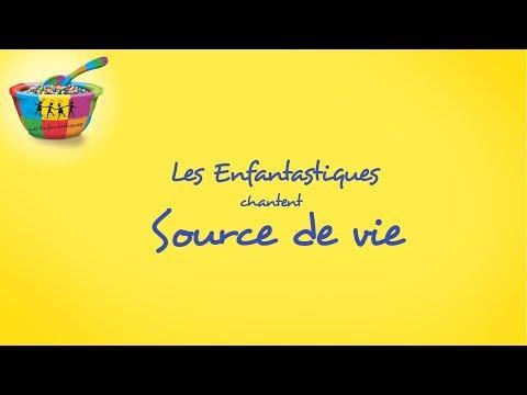 SOURCE DE VIE - Les Enfantastiques