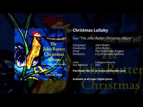 Christmas lullaby   john rutter  the cambridge singers  city of london sinfonia