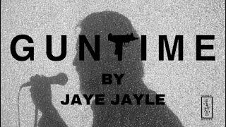 """Jaye Jayle – """"Guntime"""""""