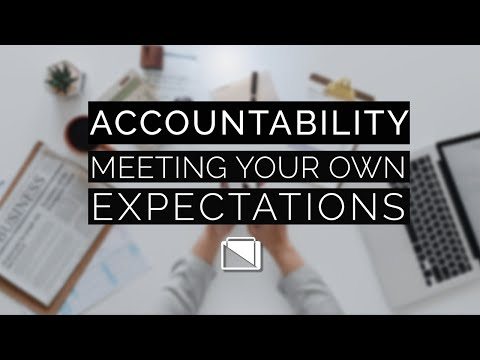 Accountability - Meeting Your Own Expectations