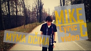 Video MIKE C - Mýma očima (Official lyric video)