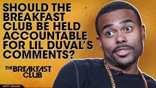 Should The Breakfast Club Be Held Accountable For Lil Duval