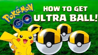 HOW TO GET ULTRA BALLS   Pokemon Go   LEVEL 20 COMPLETE