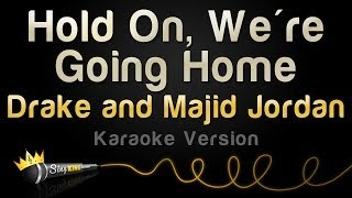 Drake And Majid Jordan   Hold On, We're Going Home (Karaoke Version)