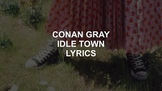 Idle Town  Conan Gray Lyrics
