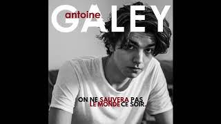 Antoine Galey: Premier single / On ne sauvera pas le monde ce soir