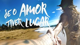 """Jorge & Mateus"" - Se O Amor Tiver Lugar (Lyric)"