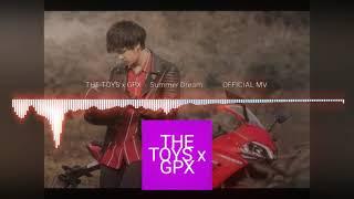 ฝันฤดูร้อน-The Toys x GPX  By:The Dark Night