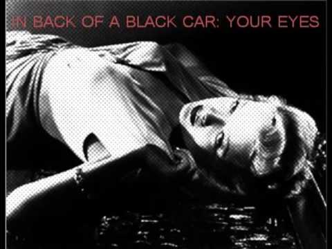 In Back of a Black Car: Your Eyes