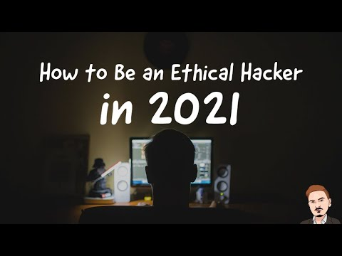 How to Be an Ethical Hacker in 2021