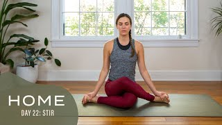 Home-Day 22-Stir | 30 Days of Yoga With Adriene