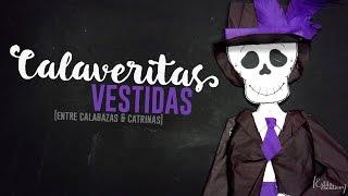 Calaveritas Vestidas [Catrín] || Entre Calabazas y Catrinas 3.0 || (Día de Muertos)