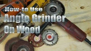 Howto Use Your Angle Grinder On Wood By Mitchell Dillman