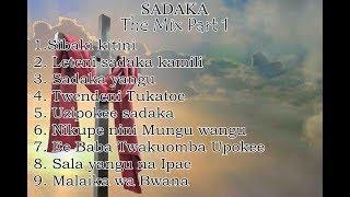 Nyimbo Za Sadaka   SADAKA MIX Part 1