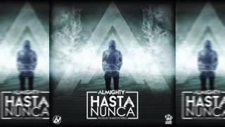 Almighty - Hasta Nunca [Official Audio]